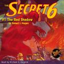 The Secret 6 #1: The Red Shadow Audiobook