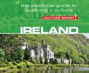 Ireland - Culture Smart!: The Essential Guide to Customs & Culture, John Scotney