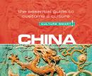 China - Culture Smart!: The Essential Guide to Customs & Culture, Kathy Flower