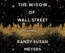 Widow of Wall Street: A Novel, Randy Susan Meyers