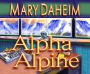 Alpha Alpine: An Emma Lord Mystery, Mary Daheim