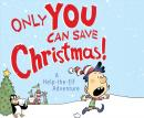 Only YOU Can Save Christmas!: A Help-the-Elf Adventure Audiobook