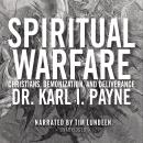 Spiritual Warfare: Christians, Demonization and Deliverance Audiobook