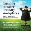 Creating Introvert-Friendly Workplaces: How to Unleash Everyone's Talent and Performance Audiobook