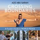Crossing Boundaries: A Traveler's Guide to World Peace Audiobook