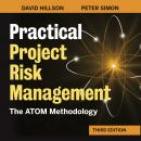 Practical Project Risk Management, Third Edition: The ATOM Methodology Audiobook