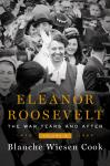 Eleanor Roosevelt, Volume 3: The War Years and After, 1939-1962, Blanche Wiesen Cook