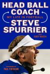 Head Ball Coach: My Life in Football, Doing It Differently--and Winning, Buddy Martin, Steve Spurrier