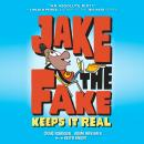 Jake the Fake Keeps it Real Audiobook