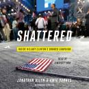 Shattered: Inside Hillary Clinton's Doomed Campaign, Amie Parnes, Jonathan Allen