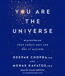 You Are the Universe: Discovering Your Cosmic Self and Why It Matters, Menas C. Kafatos, PH.D., Deepak Chopra, M.D.