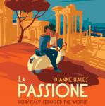 La Passione: How Italy Seduced the World Audiobook