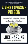 A Very Expensive Poison: The Assassination of Alexander Litvinenko and Putin's War with the West Audiobook