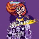 Batgirl at Super Hero High (DC Super Hero Girls) Audiobook