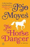 Horse Dancer: A Novel, Jojo Moyes