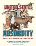 United States of Absurdity: Untold Stories from American History, Dave Anthony, Gareth Reynolds