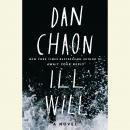 Ill Will: A Novel Audiobook