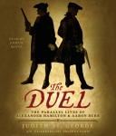 Duel: The Parallel Lives of Alexander Hamilton and Aaron Burr, Judith St. George