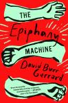 Epiphany Machine, David Burr Gerrard