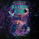 Black Moon Rising (The Library Book 2), D. J. MacHale