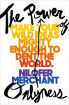Power of Onlyness: Make Your Wild Ideas Mighty Enough to Dent the World, Nilofer Merchant