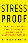 Stress-Proof: The Scientific Solution to Protect Your Brain and Body--and Be More Resilient Every Day, Mithu Storoni