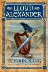 Foundling: And Other Tales of Prydain, Lloyd Alexander