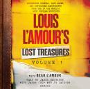 Louis L'Amour's Lost Treasures: Volume 1: Mysterious Stories, Lost Notes, and Unfinished Manuscripts Audiobook