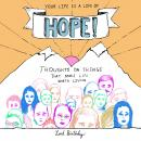Your Life Is a Life of Hope!: Thoughts on Things That Make Life Worth Living Audiobook