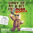Diary of an 8-Bit Warrior (Book 1 8-Bit Warrior series): An Unofficial Minecraft Adventure Audiobook