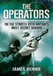 The Operators: On the Streets with Britain's Most Secret Service Audiobook