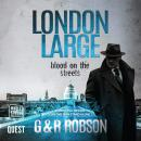 London Large - Blood on the Streets, G & R Robson