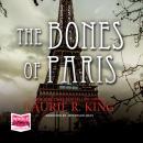 The Bones of Paris Audiobook