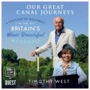 Our Great Canal Journeys: A Lifetime of Memories on Britain's Most Beautiful Waterways Audiobook