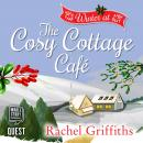 Winter at the Cosy Cottage Cafe: `, Rachel Griffiths