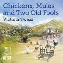 Chickens, Mules and Two Old Fools Audiobook