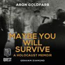 Maybe You Will Survive: A Holocaust Memoir Audiobook