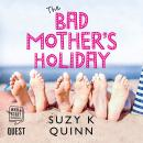 The Bad Mother's Holiday Audiobook