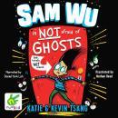 Sam Wu is Not Afraid of Ghosts Audiobook