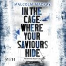 In the Cage Where Your Saviours Hide Audiobook