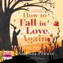 How To Fall In Love Again Audiobook
