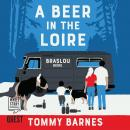 A Beer in the Loire: One Family's Quest to Brew British Beer in French Wine Country Audiobook