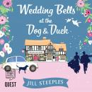 Wedding Bells at the Dog & Duck: The Dog and Duck Series Book 3, Jill Steeples