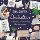 Declutter: The get-real guide to creating calm from chaos Audiobook