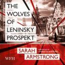 The Wolves of Leninsky Prospekt: Book 1 Audiobook