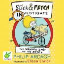 The Wrong End of the Stick: Stick and Fetch Investigate Audiobook