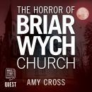 The Horror of Briarwych Church: Briarwych Church Book 2 Audiobook