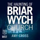 The Haunting of Briarwych Church: Briar Wych Church Book 1 Audiobook