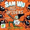 Sam Wu is not afraid of Spiders!: Book 4 Audiobook