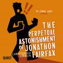 The Perpetual Astonishment of Jonathon Fairfax Audiobook